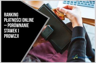 Ranking płatności online - porównanie stawek i prowizji