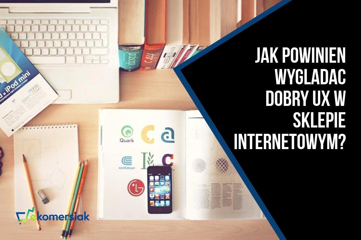 d50ff4db7ec92f Jak powinien wyglądać dobry UX w sklepie internetowym? - Ekomersiak.pl