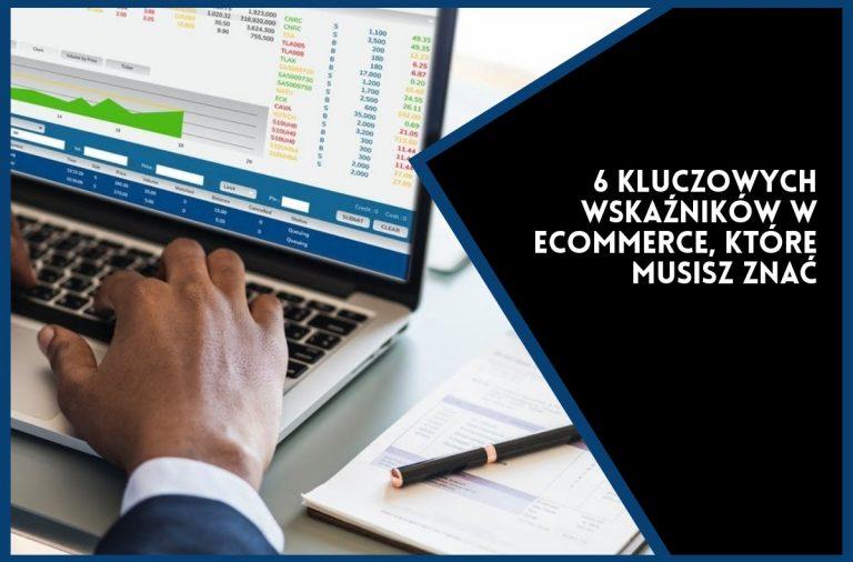 Kluczowe wskaźniki w e-commerce