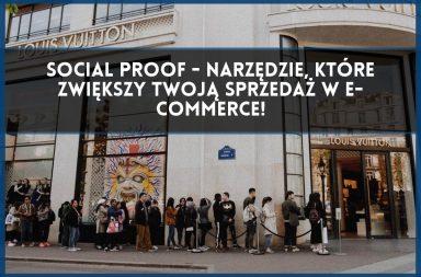 Social Proof - narzędzie do zwiększania sprzedaży w e-commerce