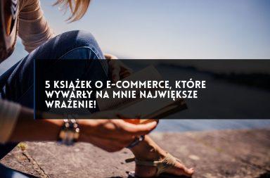 5 książek o e-commerce które wywarły na mnie wrażenie