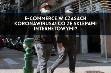 E-commerce w czasach koronawirusa