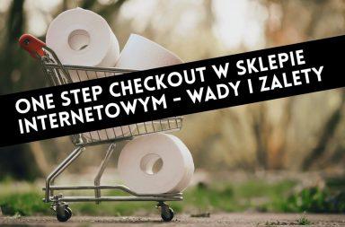 One step checkout w sklepie internetowym - wady i zalety + przykłady